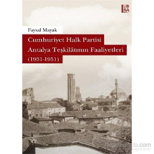 Cumhuriyet Halk Partisi Antalya Teşkilatının Faaliyetleri (1931-1951)