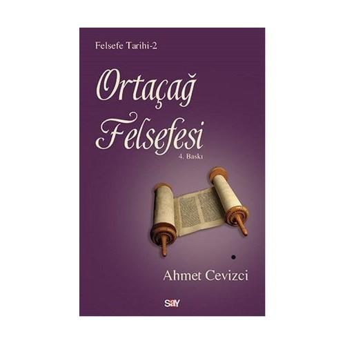 Ortaçağ Felsefesi - Ahmet Cevizci