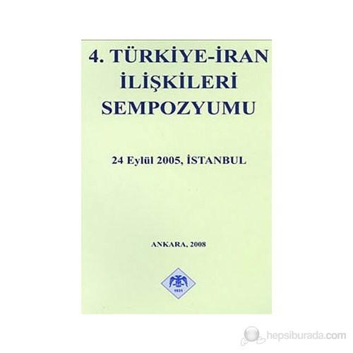 4. Türkiye - İran İlişkileri Sempozyumu-Kolektif