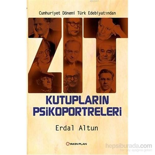 Cumhuriyet Dönemi Türk Edebiyatından Zıt Kutupların Psikoportreleri