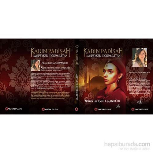 Kadın Padişah: Mahpeyker Kösem Sultan-Nilhan Sultan Osmanoğlu