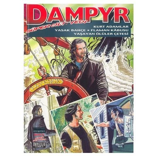Dampyr Süper Cilt - 7 / Kurt Adamlar / Yasak Bahçe/ Flaman Kabusu / Yaşayan Ölüler Çetesi-Mauro Boselli