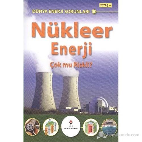 Dünya Enerji Sorunları - Nükleer Enerji Çok Mu Riskli ?-Jim Pipe