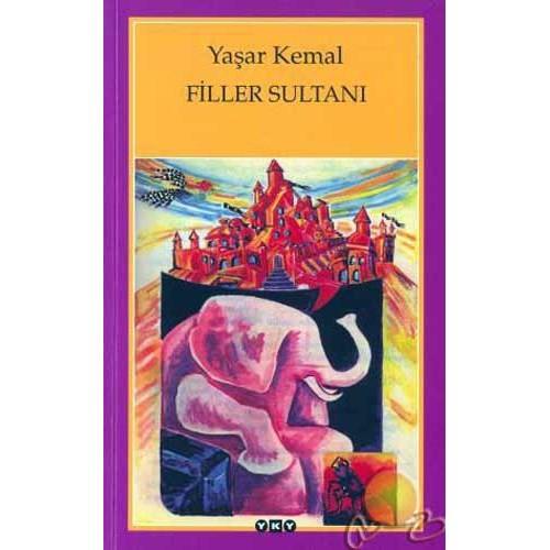 Filler Sultanı - Yaşar Kemal