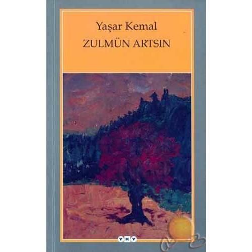 Zulmün Artsın - Yaşar Kemal