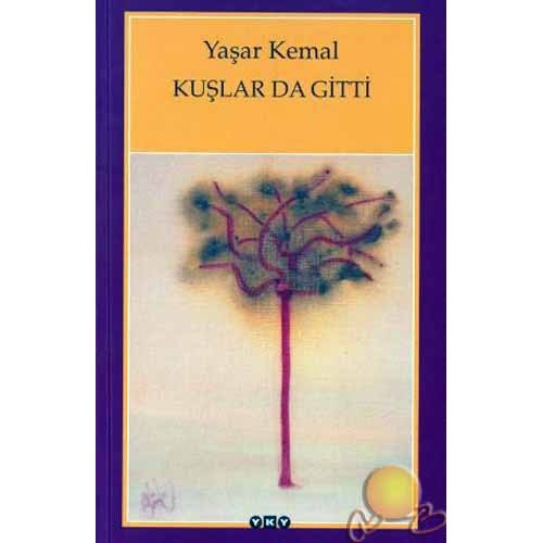 Kuşlar da Gitti - Yaşar Kemal