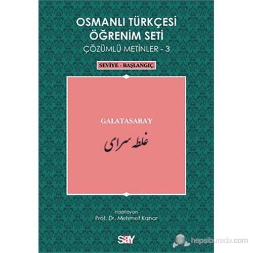 Osmanlı Türkçesi Öğrenim Seti 3 ( Seviye Başlangıç) Galatasaray
