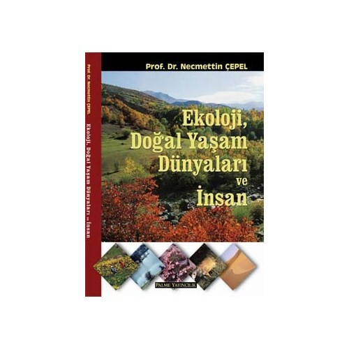 Ekoloji, Doğal Yaşam Dünyaları Ve İnsan