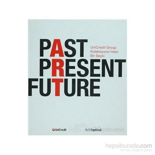 Past Present Future (Ciltli)
