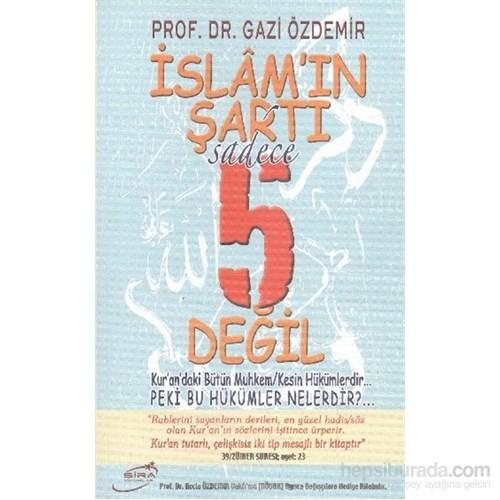 İslamın Şartı Sadece 5 Değil