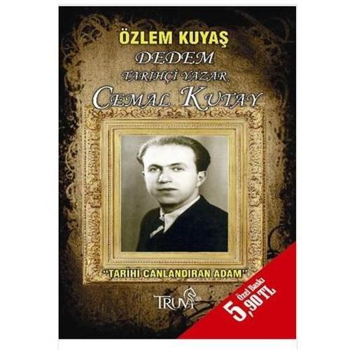 """Dedem Tarihçi Yazar Cemal Kutay """"Tarihi Canlandıran Adam"""" (Cep Boy)"""