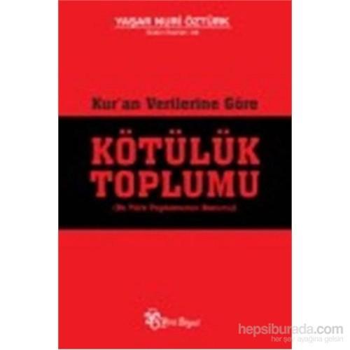 Kuran Verilerine Göre Kötülük Toplumu-Yaşar Nuri Öztürk