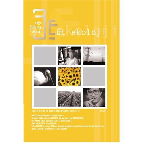 Üç Ekoloji 9 : Gönüllü Sadelik, Ekolojik Yaşam