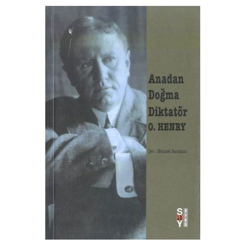 Anadan Doğma Diktatör/o.henry