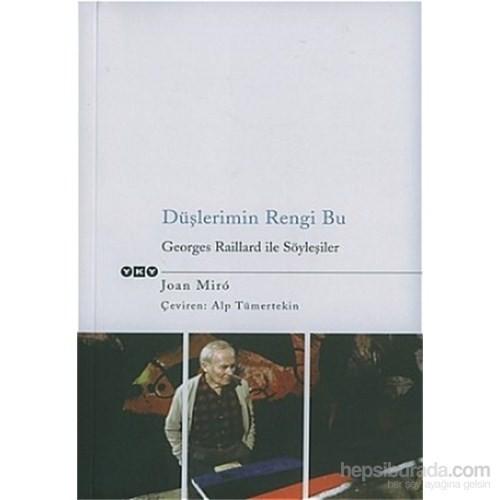 Düşlerimin Rengi Bu Georges Raillard ile Söyleşiler