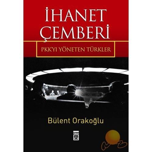 İhanet Çemberi - Pkk'yı Yöneten Türkler