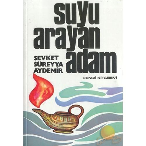 Suyu Arayan Adam - Şevket Süreyya Aydemir