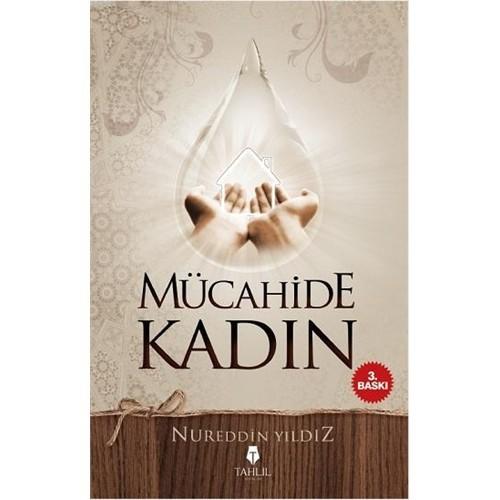 Mücahide Kadın - Nureddin Yıldız