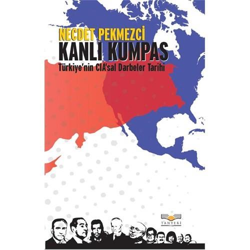 Kanlı Kumpas - (Türkiye'nin CIA'sal Darbeler Tarihi)