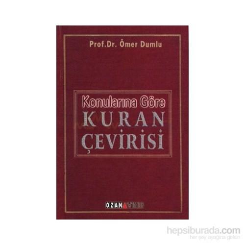 Konularına Göre Kuran Çevirisi-Ömer Dumlu