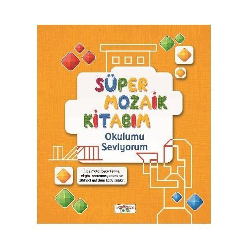 Süper Mozaik Kitabım Okulumu Seviyorum