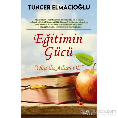 Eğitimin Gücü-Tuncer Elmacıoğlu