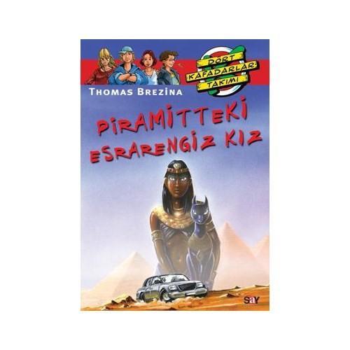 Dört Kafadarlar Takımı 62 - Piramitteki Esrarengiz Kız - Thomas Brezina