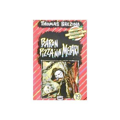 Dört Kafadarlar Takımı 19 - Baron Pizza'nın Mezarı