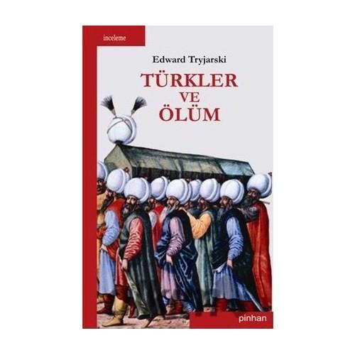 Türkler Ve Ölüm-Edward Tryjarski