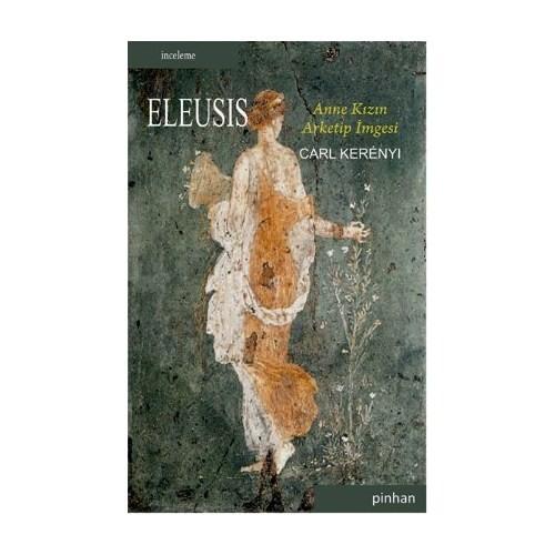 Eleusis - (Anne Kızın Arketip İmgesi)