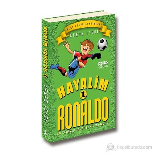 Hayalim Ronaldo 1 - Bu Kadarını Bende Beklemiyorum - Erkan İşeri