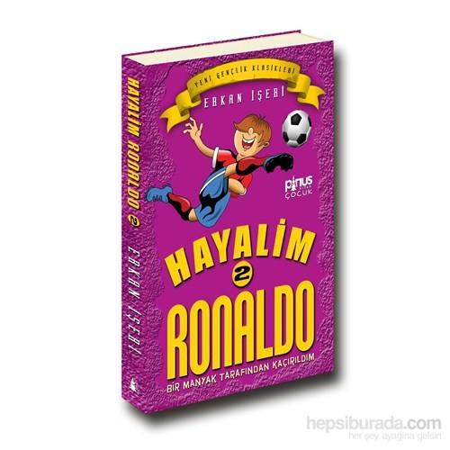 Hayalim Ronaldo 2- Bir Manyak Tarından Kaçırıldım