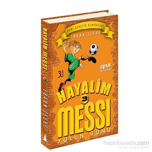Hayalim Messi 3- Yolun Sonu - Erkan İşeri