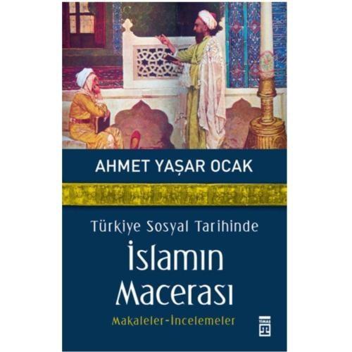 Türkiye Sosyal Tarihinde İslamın Macerası