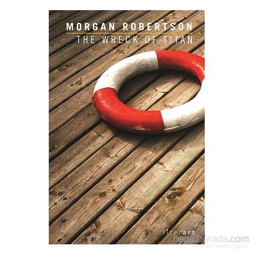 The Wreck Of Titan - Morgan Robertson