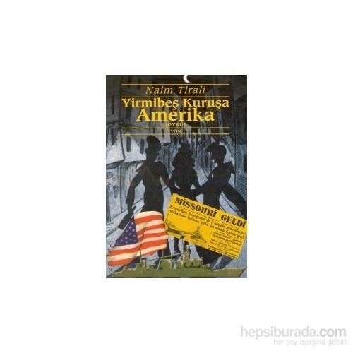 Yirmibeş Kuruşa Amerika-Naim Tirali