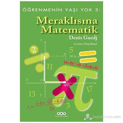 Meraklısına Matematik – Öğrenmenin Yaşı Yok 3 - Denis Guedj