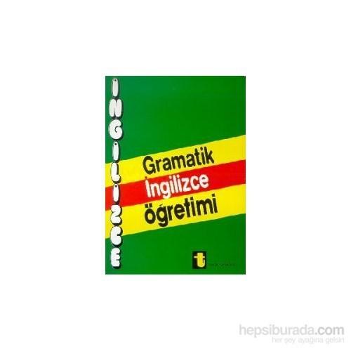 Gramatik İngilizce Öğretimia Complate English Grammer And Idioms(Tam İngilizce Grameri Ve İdyuml