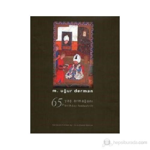 M. UĞUR DERMAN 65. YAŞ ARMAĞANI
