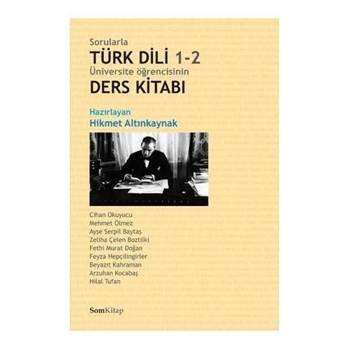 Sorularla Türk Dili 1-2 / Üniversite öğrencisinin Ders Kitabı