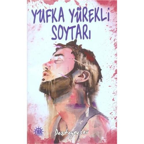 Yufka Yürekli Soytarı - Fyodor Mihayloviç Dostoyevski