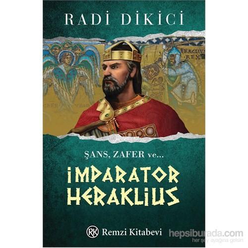 İmparator Heraklius-Radi Dikici