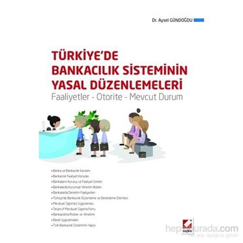 Türkiye'de Bankacılık Sisteminin Yasal Düzenlemeleri