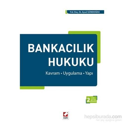Bankacılık Hukuku (Kavram – Uygulama – Yapı)