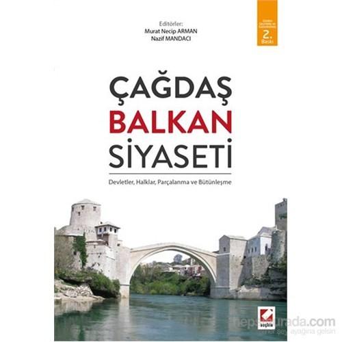 Çağdaş Balkan Siyaseti - Devletler, Halklar, Parçalanma ve Bütünleşme