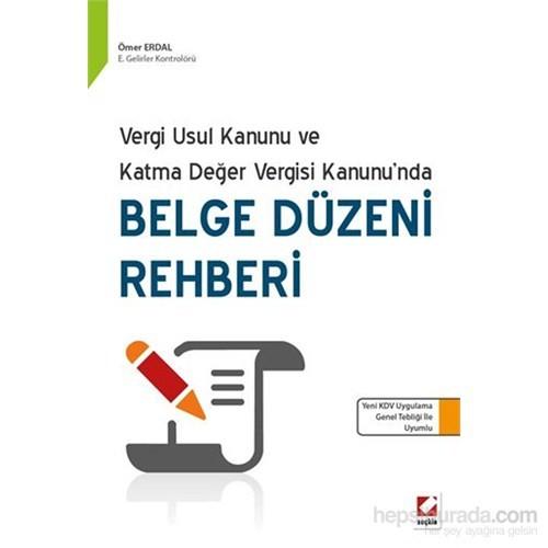 Belge Düzeni Rehberi - (Vergi Usul Kanunu ve Katma Değer Vergisi Kanunu'nda)