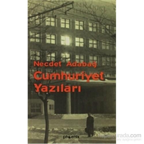 Cumhuriyet Yazıları-Necdet Adabağ