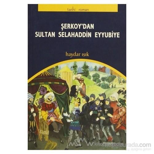 Şerkoy'Dan Sultan Selahaddin Eyyubiye-Haydar Işık