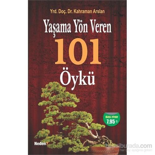 Yaşama Yön Veren 101 Öykü - Kahraman Arslan