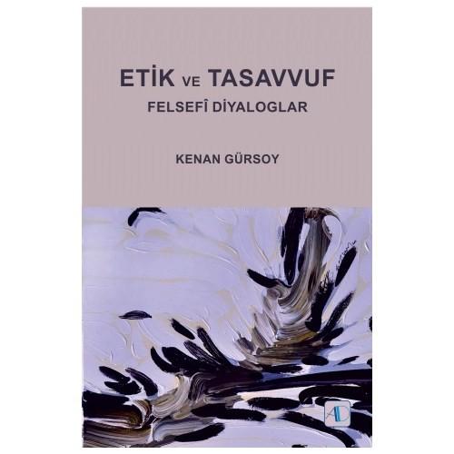 Etik Ve Tasavvuf: Felsefi Diyaloglar